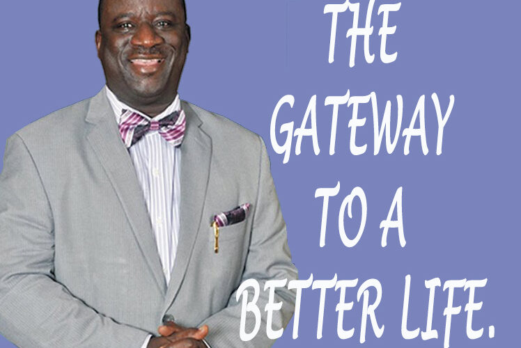 THE GATEWAY TO A BETTER LIFE